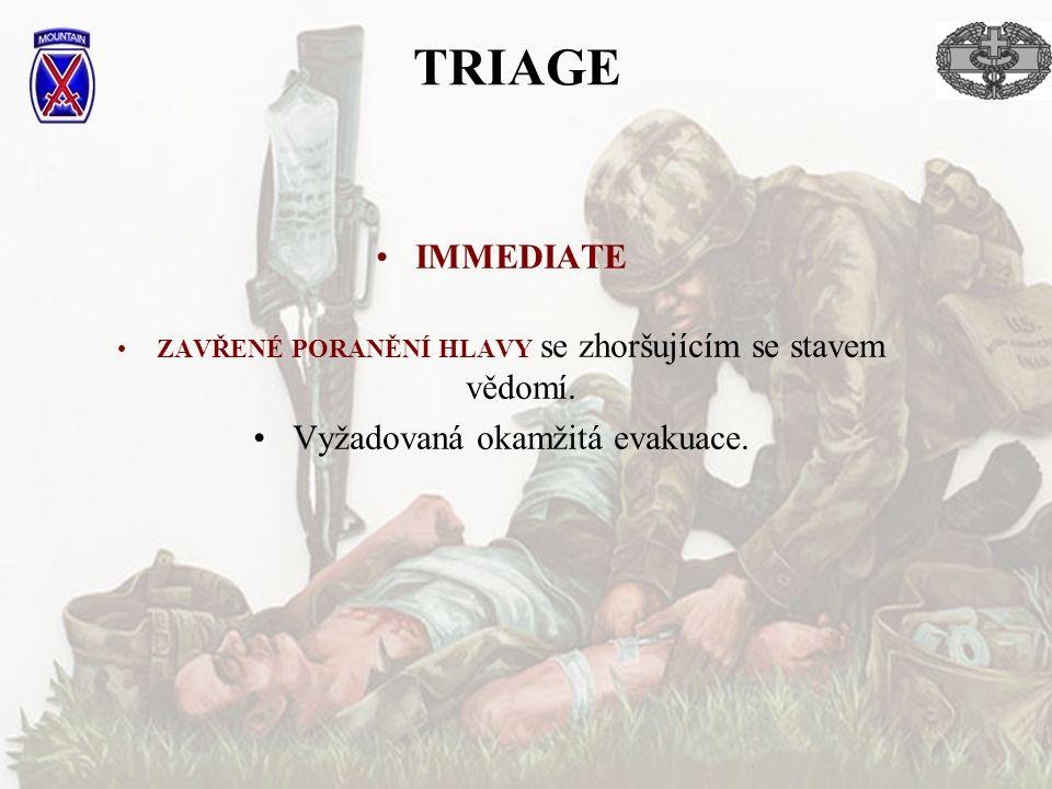 TRIAGE IMMEDIATE ZAVŘENÉ PORANĚNÍ HLAVY se zhoršujícím se stavem vědomí. Vyžadovaná okamžitá evakuace.