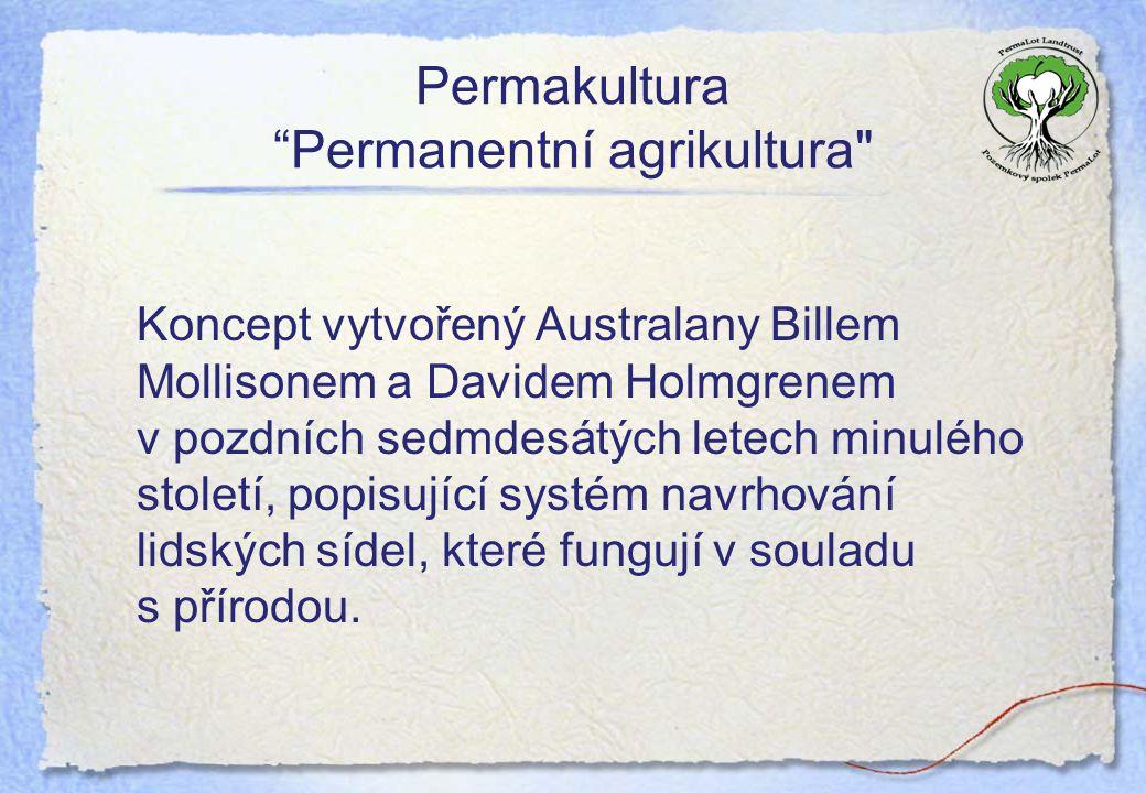 "Permakultura ""Permanentní agrikultura"
