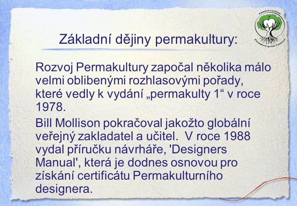 """Základní dějiny permakultury: Rozvoj Permakultury započal několika málo velmi oblibenými rozhlasovými pořady, které vedly k vydání """"permakulty 1"""" v ro"""