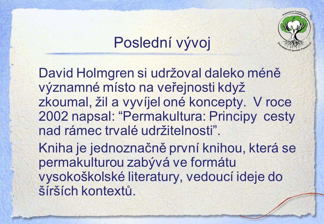 """Poslední vývoj David Holmgren si udržoval daleko méně významné místo na veřejnosti když zkoumal, žil a vyvíjel oné koncepty. V roce 2002 napsal: """"Perm"""