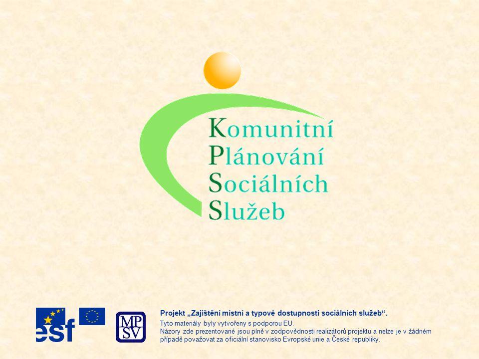 """Obsah Východiska a řešení projektu MPSV Zkušenosti z dosavadní práce Projekt """"Zajištění místní a typové dostupnosti sociálních služeb ."""