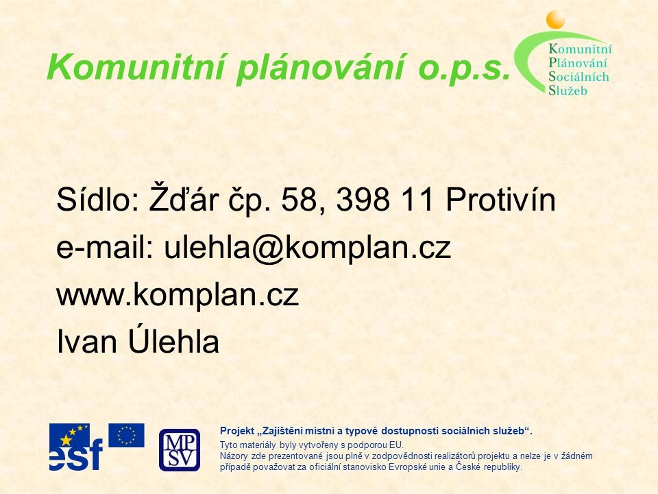 Komunitní plánování o.p.s. Sídlo: Žďár čp.