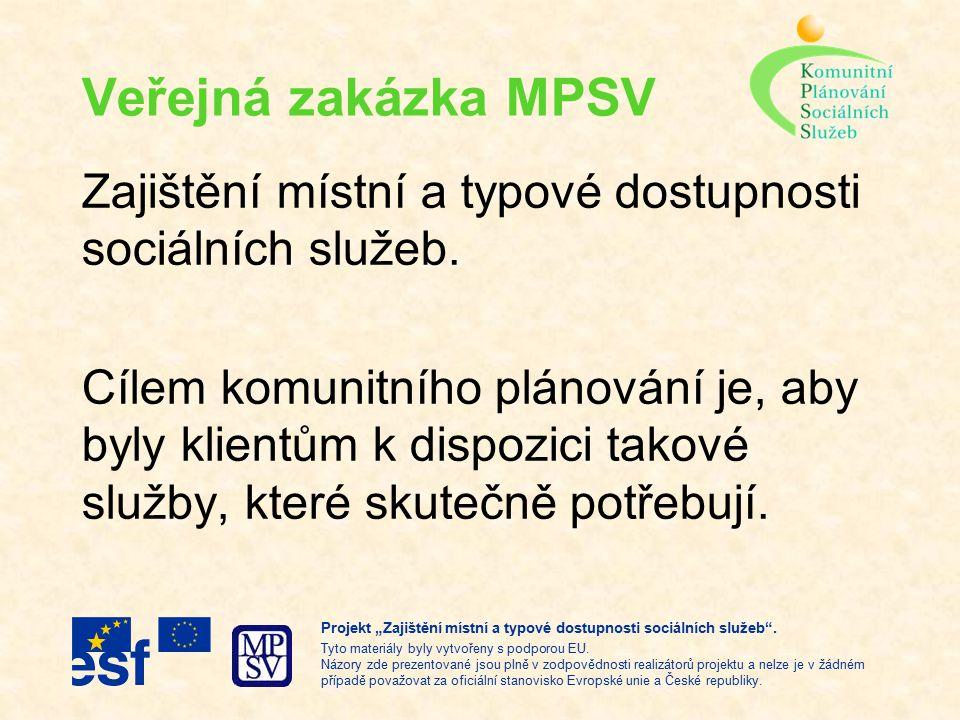 Veřejná zakázka MPSV Zajištění místní a typové dostupnosti sociálních služeb.