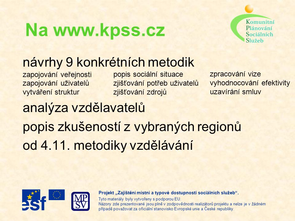 """Projekt """"Zajištění místní a typové dostupnosti sociálních služeb ."""