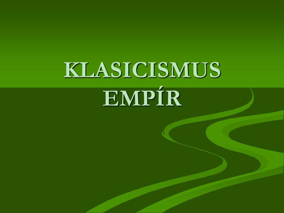 KLASICISMUS EMPÍR