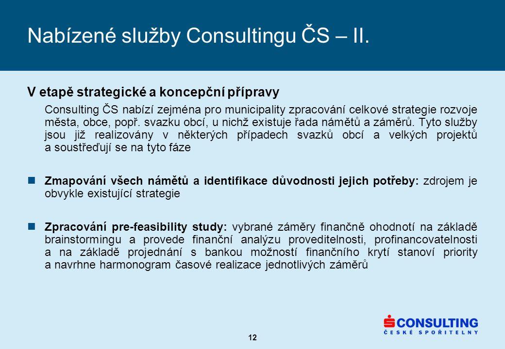 12 Nabízené služby Consultingu ČS – II.