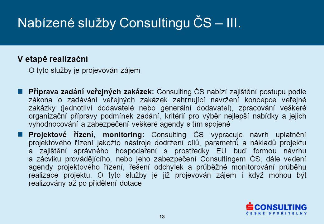 13 Nabízené služby Consultingu ČS – III.