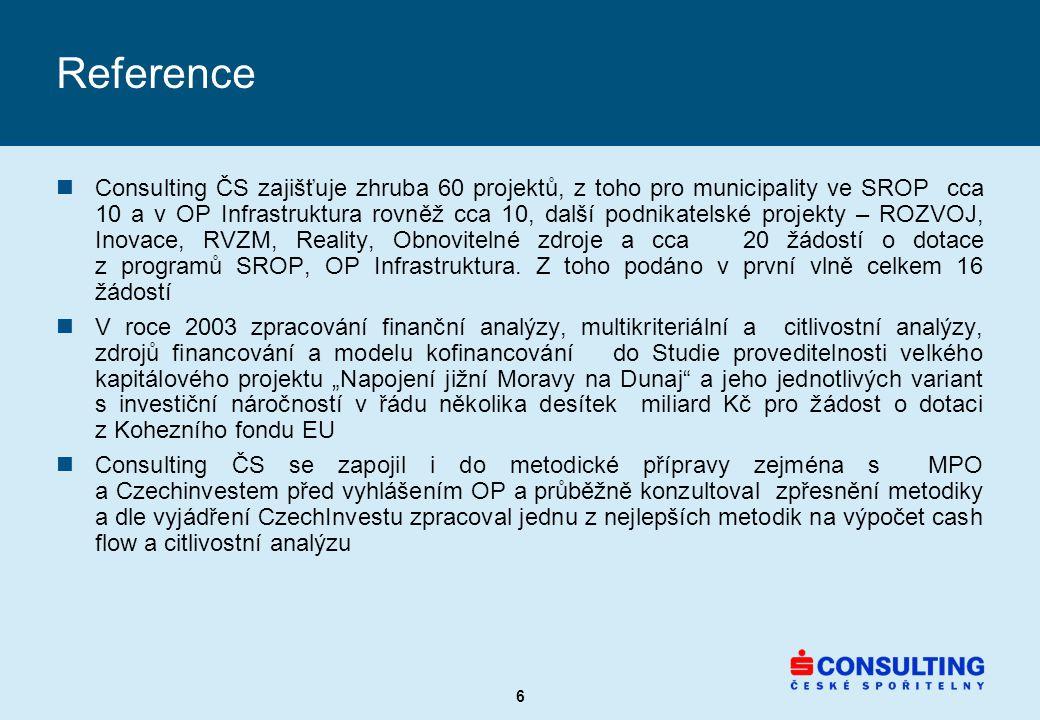 6 Reference nConsulting ČS zajišťuje zhruba 60 projektů, z toho pro municipality ve SROP cca 10 a v OP Infrastruktura rovněž cca 10, další podnikatelské projekty – ROZVOJ, Inovace, RVZM, Reality, Obnovitelné zdroje a cca 20 žádostí o dotace z programů SROP, OP Infrastruktura.