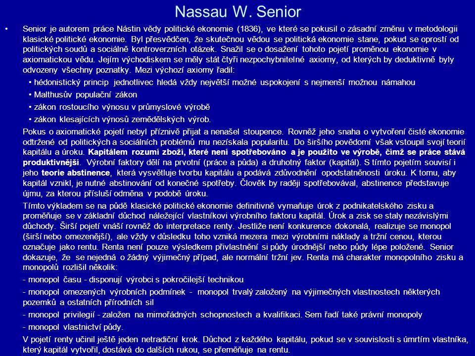 Nassau W. Senior Senior je autorem práce Nástin vědy politické ekonomie (1836), ve které se pokusil o zásadní změnu v metodologii klasické politické e