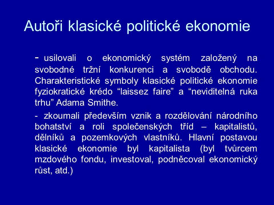 Autoři klasické politické ekonomie - usilovali o ekonomický systém založený na svobodné tržní konkurenci a svobodě obchodu. Charakteristické symboly k