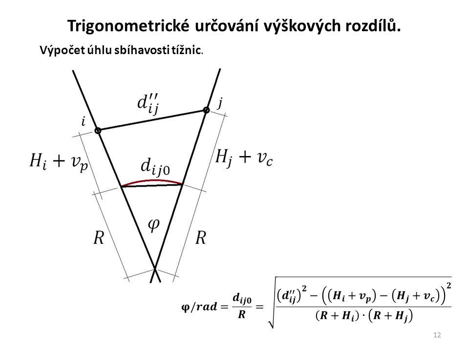 12 Trigonometrické určování výškových rozdílů. Výpočet úhlu sbíhavosti tížnic.