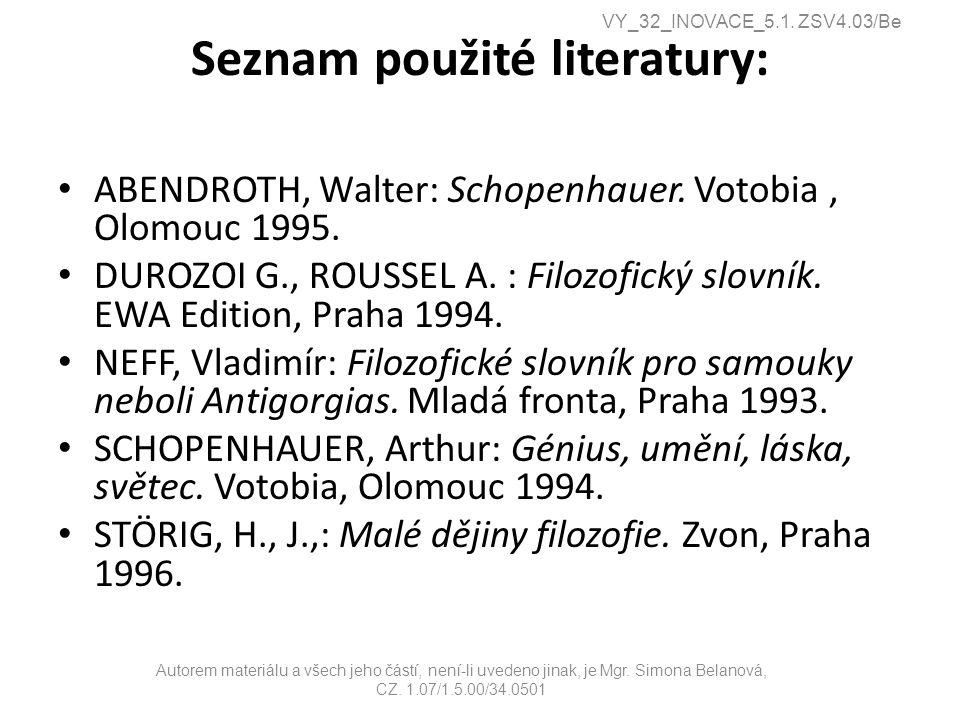 Seznam použité literatury: ABENDROTH, Walter: Schopenhauer.