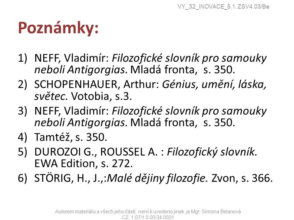 Poznámky: 1)NEFF, Vladimír: Filozofické slovník pro samouky neboli Antigorgias.