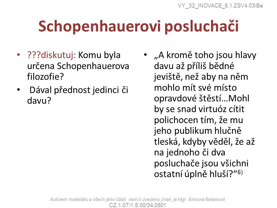 Schopenhauerovi posluchači diskutuj: Komu byla určena Schopenhauerova filozofie.