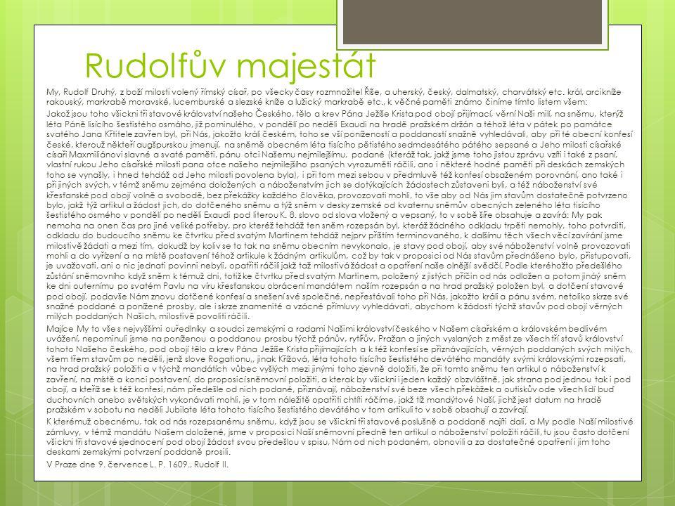 Rudolfův majestát My, Rudolf Druhý, z boží milosti volený římský císař, po všecky časy rozmnožitel Říše, a uherský, český, dalmatský, charvátský etc.