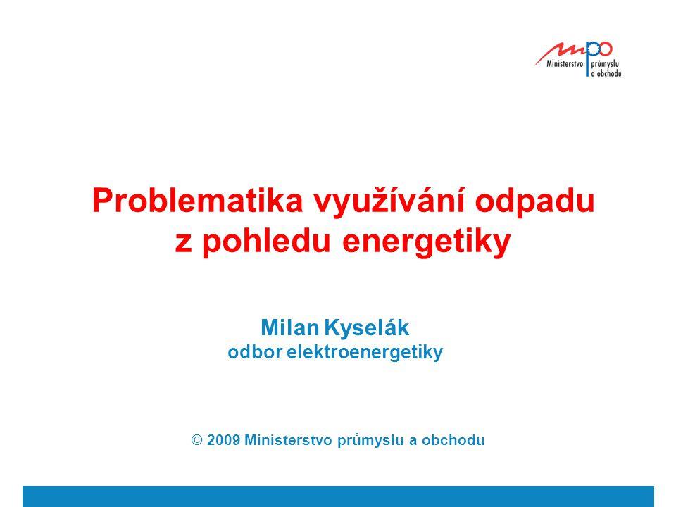  2009  Ministerstvo průmyslu a obchodu 3 OBSAH Obsah 1) Legislativní rámec 2) Strategické dokumenty 3) Dotace 4) Statistika - Druhotných energ.