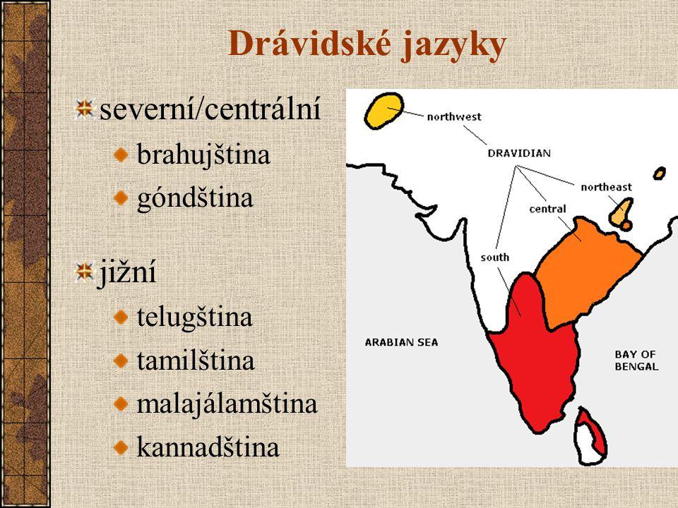 Drávidské jazyky severní/centrální brahujština góndština jižní telugština tamilština malajálamština kannadština