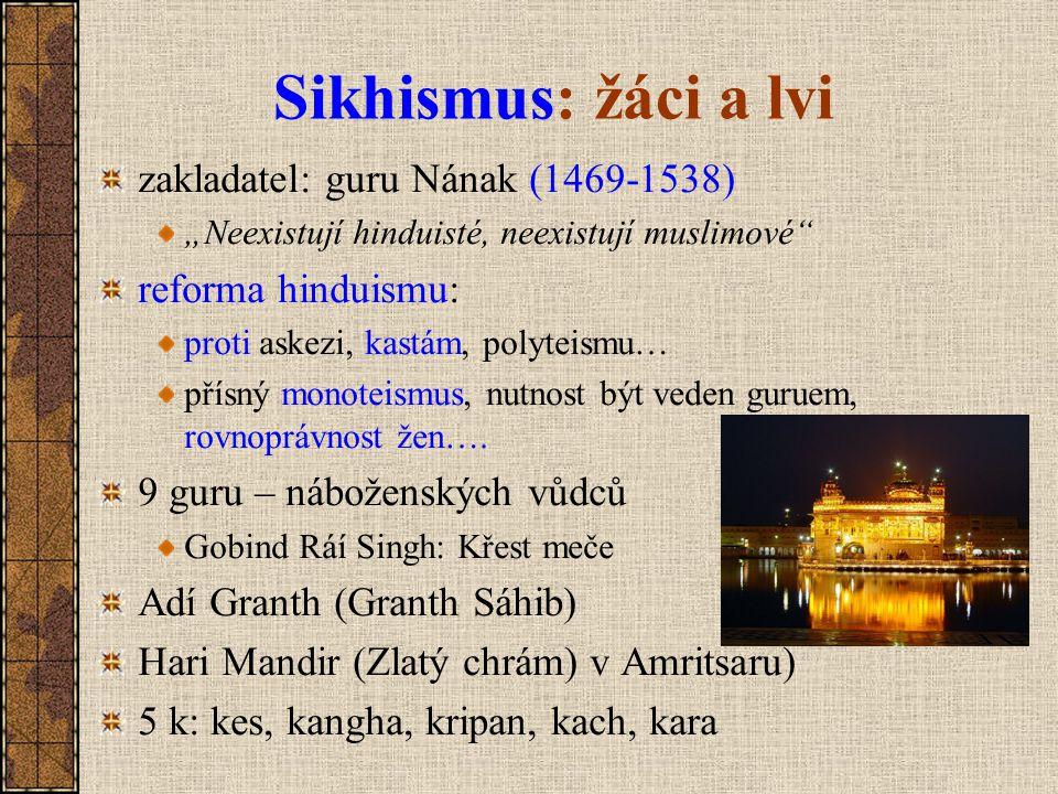 """Sikhismus: žáci a lvi zakladatel: guru Nának (1469-1538) """"Neexistují hinduisté, neexistují muslimové"""" reforma hinduismu: proti askezi, kastám, polytei"""