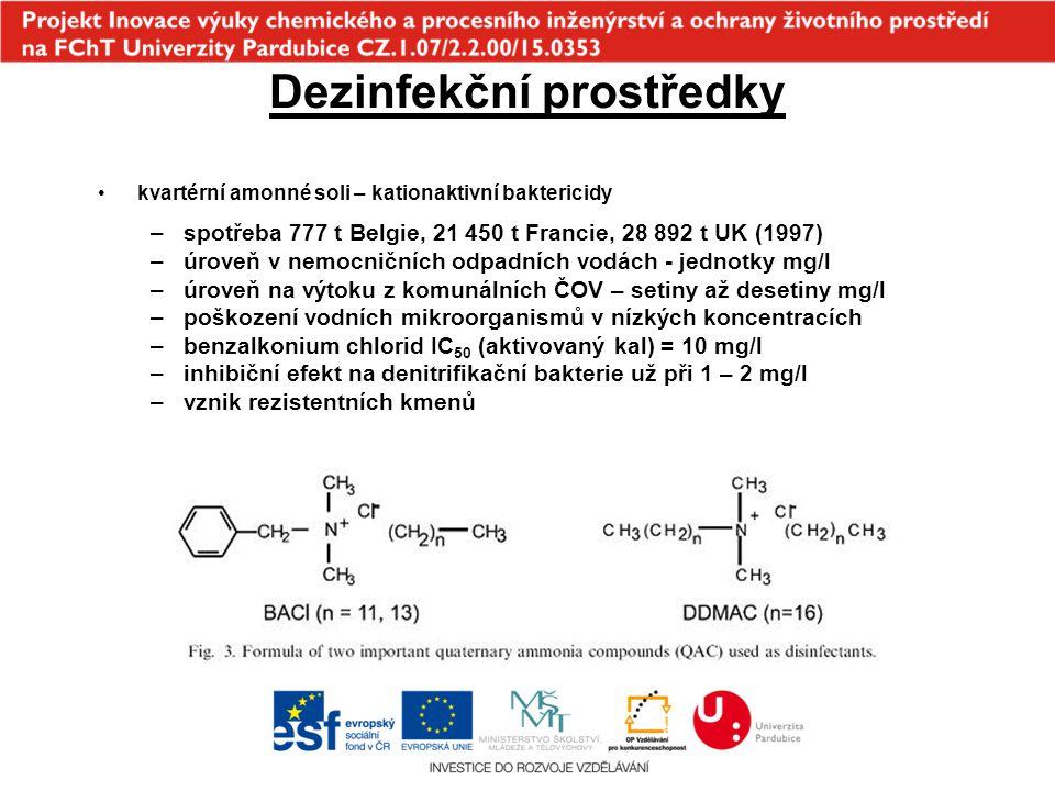 Dezinfekční prostředky kvartérní amonné soli – kationaktivní baktericidy –spotřeba 777 t Belgie, 21 450 t Francie, 28 892 t UK (1997) –úroveň v nemocn