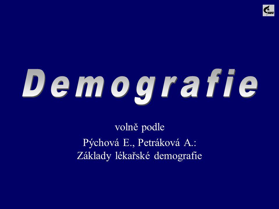 volně podle Pýchová E., Petráková A.: Základy lékařské demografie