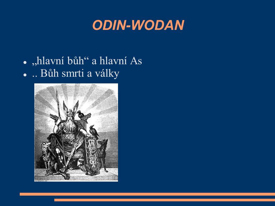 """ODIN-WODAN """"hlavní bůh a hlavní As.. Bůh smrti a války"""
