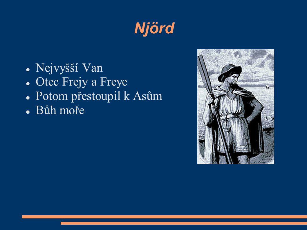 Njörd Nejvyšší Van Otec Frejy a Freye Potom přestoupil k Asům Bůh moře