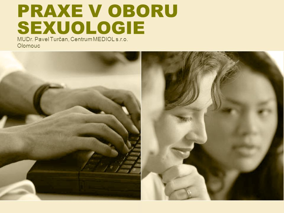 PRAXE V OBORU SEXUOLOGIE MUDr. Pavel Turčan, Centrum MEDIOL s.r.o. Olomouc