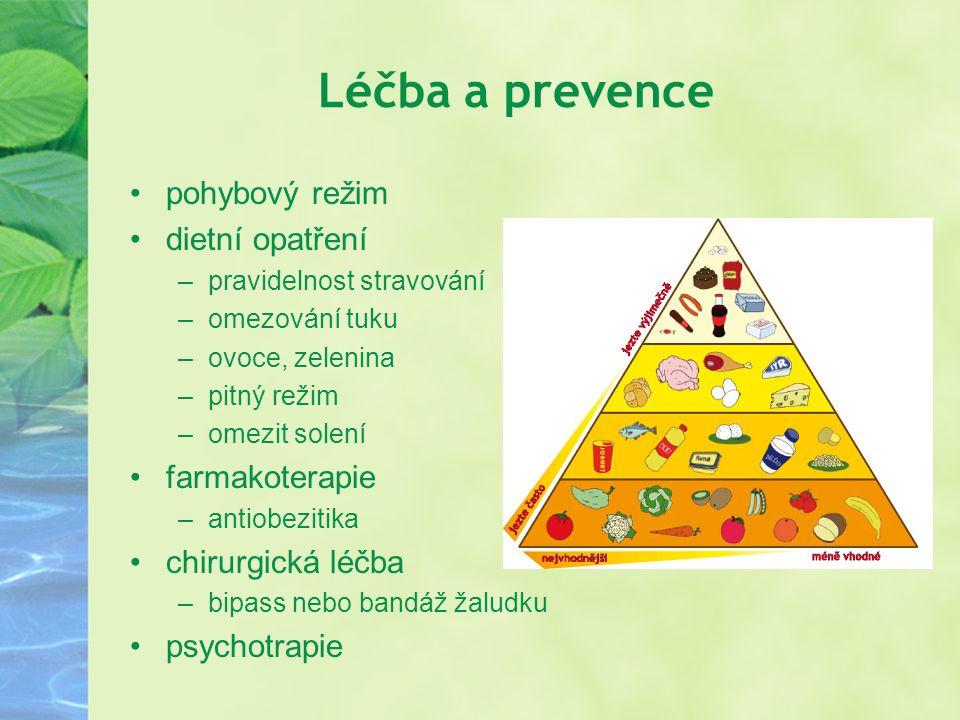 Léčba a prevence pohybový režim dietní opatření –pravidelnost stravování –omezování tuku –ovoce, zelenina –pitný režim –omezit solení farmakoterapie –