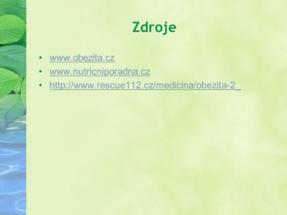 Zdroje www.obezita.cz www.nutricniporadna.cz http://www.rescue112.cz/medicina/obezita-2_