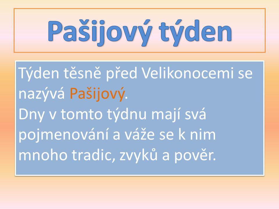 Týden těsně před Velikonocemi se nazývá Pašijový.