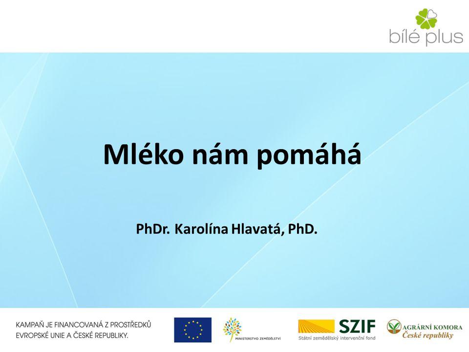Mléko nám pomáhá PhDr. Karolína Hlavatá, PhD.