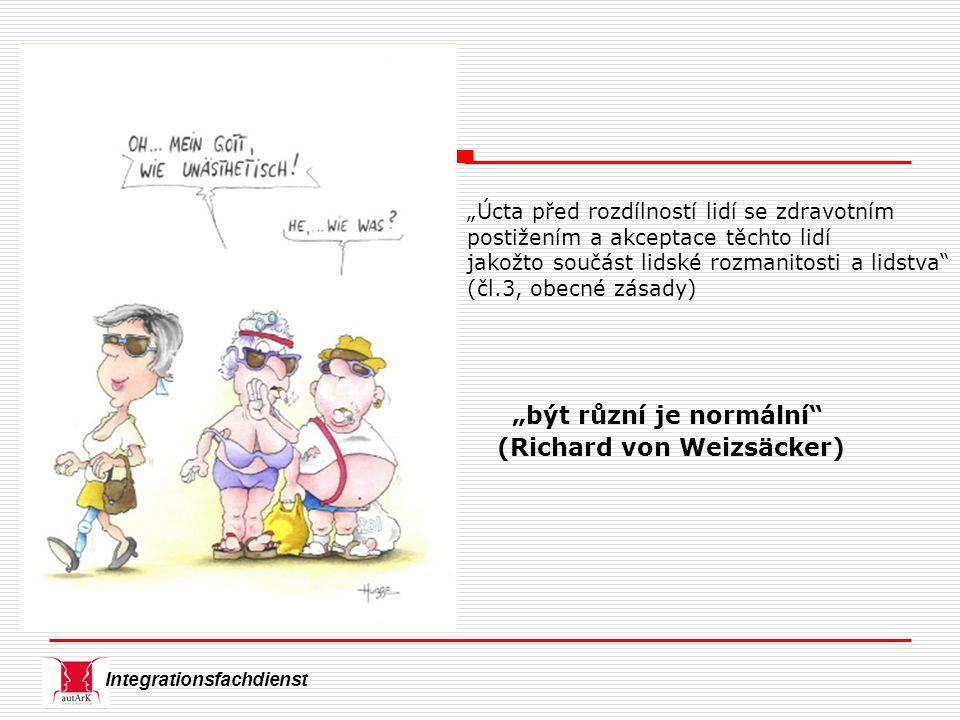 """Integrationsfachdienst """"být různí je normální"""" (Richard von Weizsäcker) """"Úcta před rozdílností lidí se zdravotním postižením a akceptace těchto lidí j"""