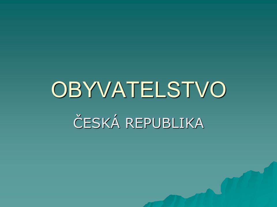 OBYVATELSTVO ČESKÁ REPUBLIKA