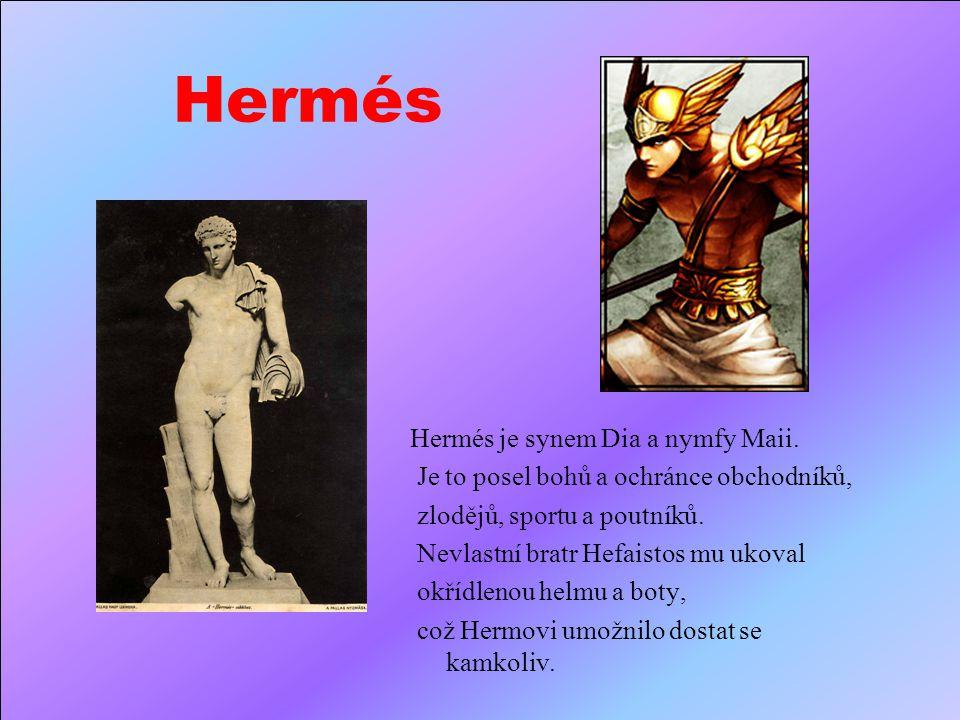 Hefaistos Hefaistos je synem Dia a Héry. Je bohem sopek, ohně a kovářů. Jeho matka Héra jej shodila z Olympu ihned po porodu, když zjistila, jak je oš