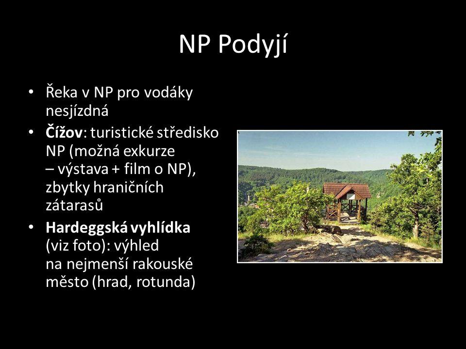 NP Podyjí Řeka v NP pro vodáky nesjízdná Čížov: turistické středisko NP (možná exkurze – výstava + film o NP), zbytky hraničních zátarasů Hardeggská v