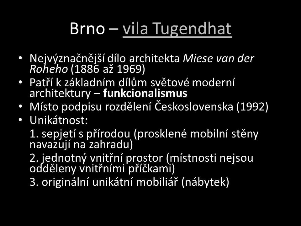 Brno – vila Tugendhatvila Tugendhat Nejvýznačnější dílo architekta Miese van der Roheho (1886 až 1969) Patří k základním dílům světové moderní archite
