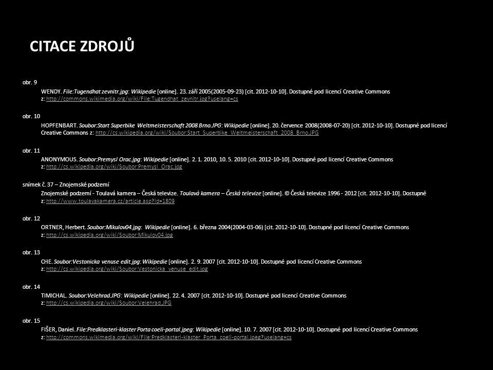 CITACE ZDROJŮ obr. 9 WENDY. File:Tugendhat zevnitr.jpg: Wikipedie [online]. 23. září 2005(2005-09-23) [cit. 2012-10-10]. Dostupné pod licencí Creative