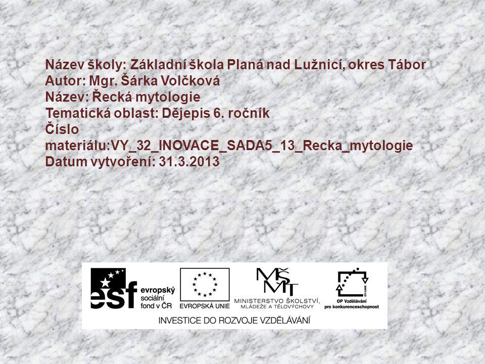 Název školy: Základní škola Planá nad Lužnicí, okres Tábor Autor: Mgr.