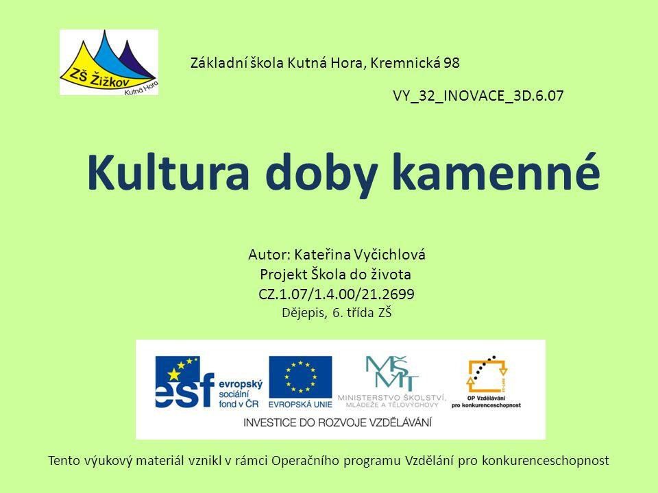 VY_32_INOVACE_3D.6.07 Autor: Kateřina Vyčichlová Projekt Škola do života CZ.1.07/1.4.00/21.2699 Dějepis, 6.