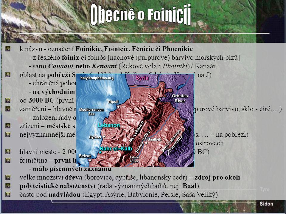 k názvu - označení Foinikie, Foinície, Fénicie či Phoenikie - z řeského foinix či foinós [nachové (purpurové) barvivo mořských plžů] - sami Canaani ne