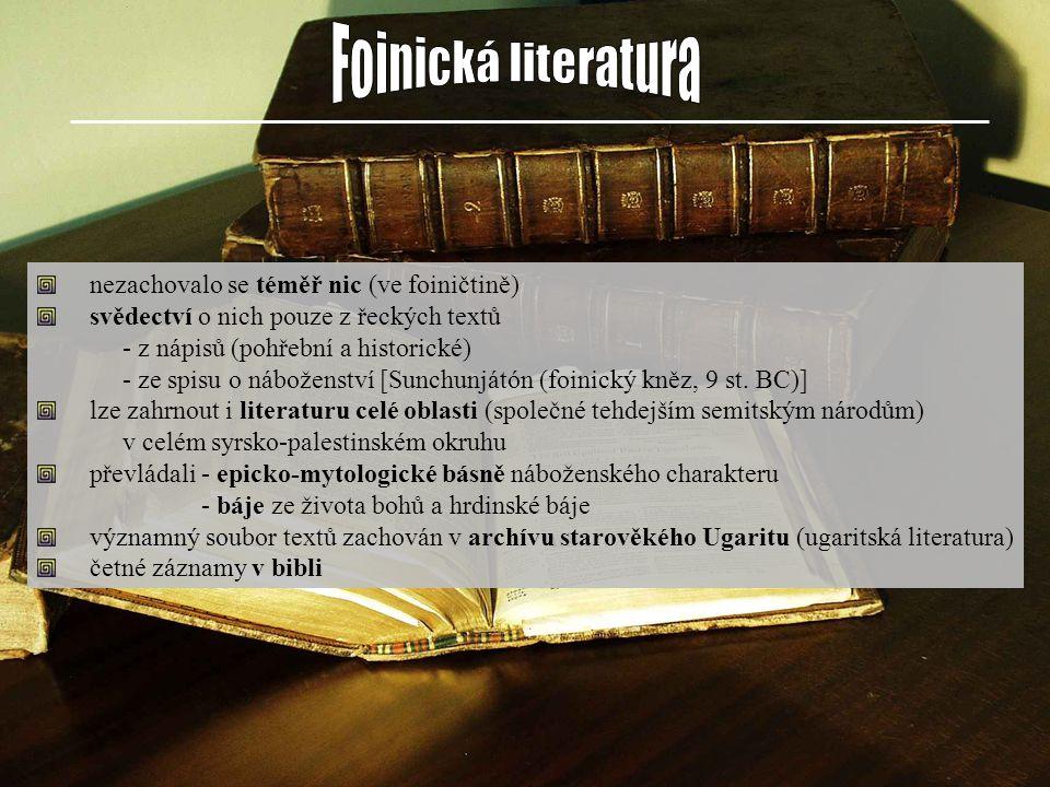 nezachovalo se téměř nic (ve foiničtině) svědectví o nich pouze z řeckých textů - z nápisů (pohřební a historické) - ze spisu o náboženství [Sunchunjá