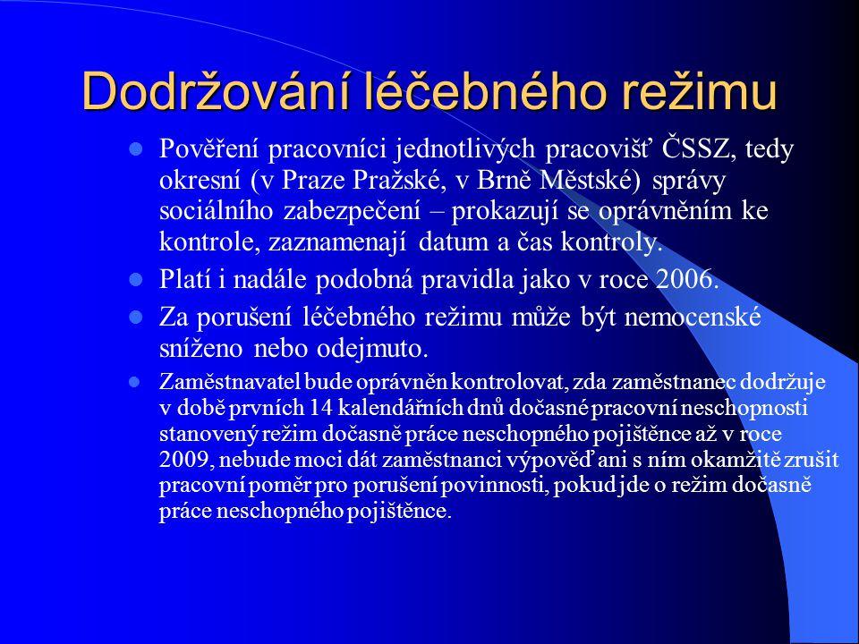 Dodržování léčebného režimu Pověření pracovníci jednotlivých pracovišť ČSSZ, tedy okresní (v Praze Pražské, v Brně Městské) správy sociálního zabezpeč