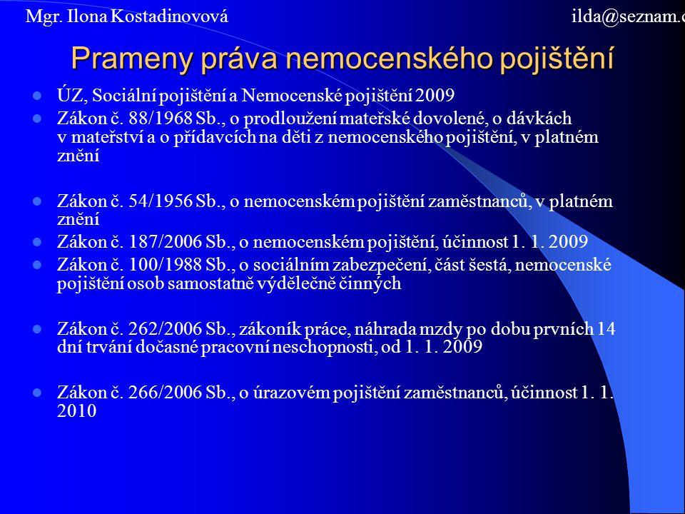 Prameny práva nemocenského pojištění ÚZ, Sociální pojištění a Nemocenské pojištění 2009 Zákon č. 88/1968 Sb., o prodloužení mateřské dovolené, o dávká