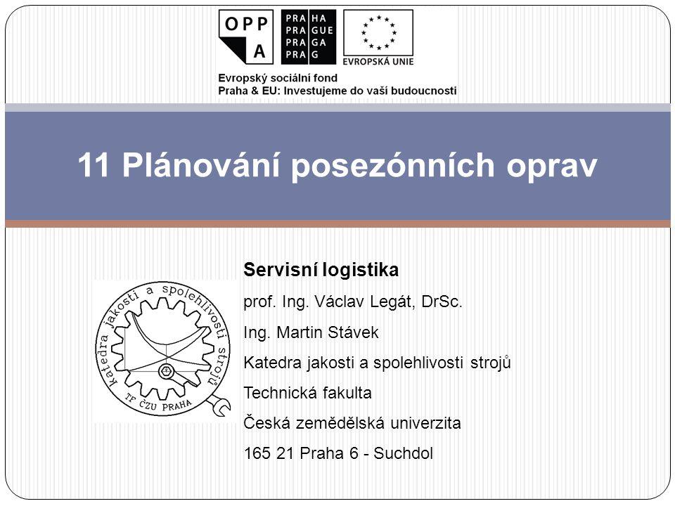 11 Plánování posezónních oprav Servisní logistika prof.