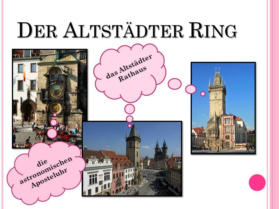 D ER A LTSTÄDTER R ING die astronomischen Aposteluhr das Altstädter Rathaus