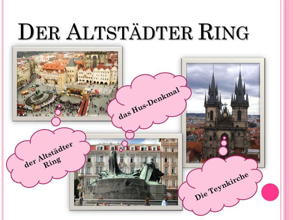 D ER A LTSTÄDTER R ING das Hus-Denkmal der Altstädter Ring Die Teynkirche