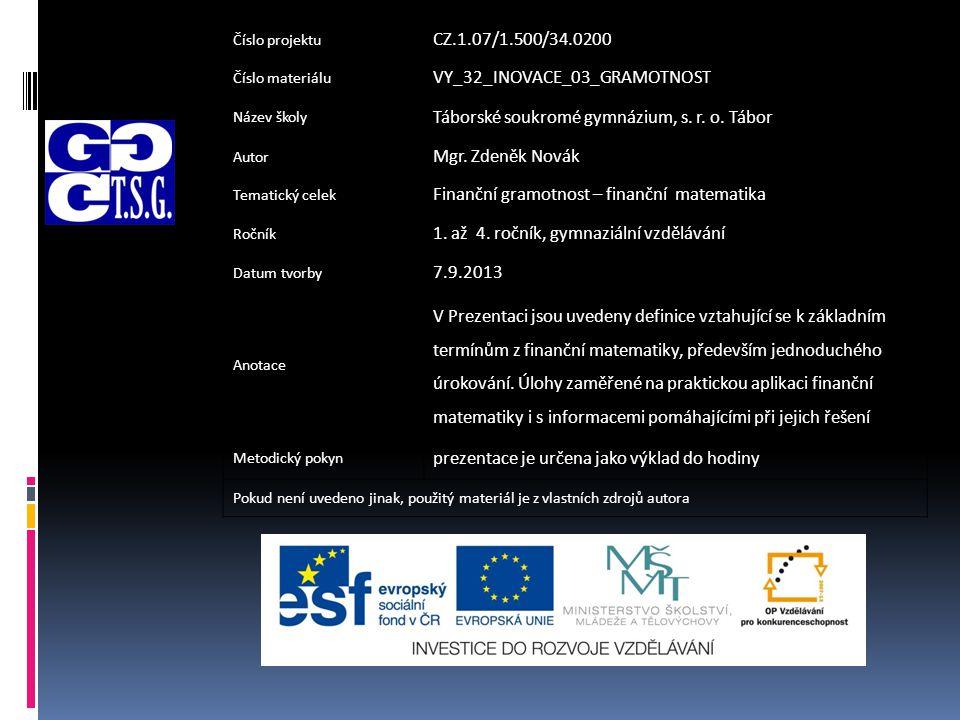 Číslo projektu CZ.1.07/1.500/34.0200 Číslo materiálu VY_32_INOVACE_03_GRAMOTNOST Název školy Táborské soukromé gymnázium, s.