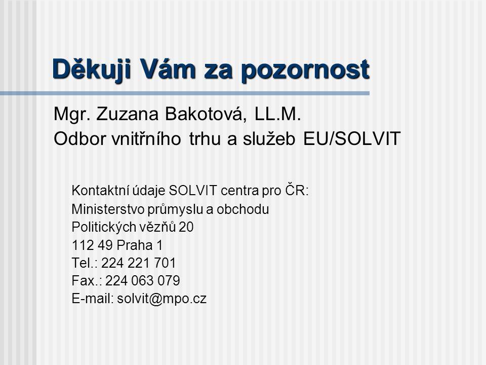 Děkuji Vám za pozornost Mgr. Zuzana Bakotová, LL.M.