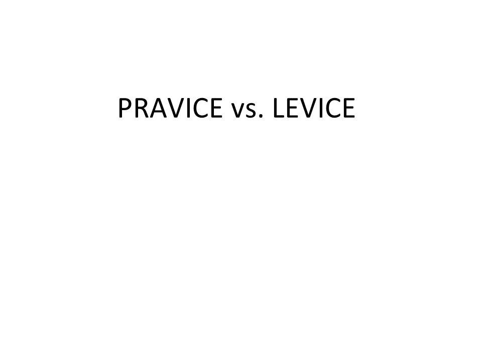 PRAVICE vs. LEVICE