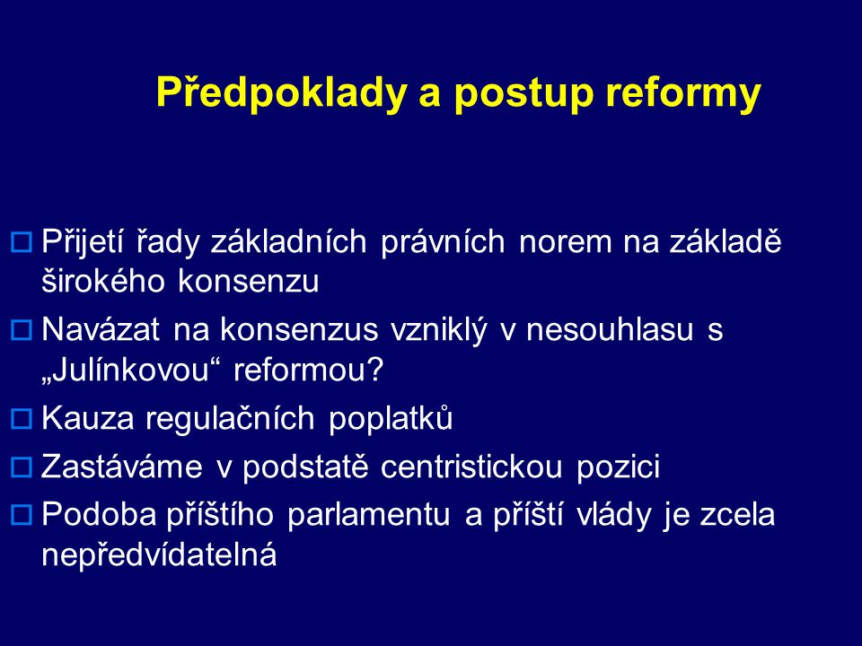 1.Potřeba a úskalí reformy 2. Předpoklady a postup reformy 3.